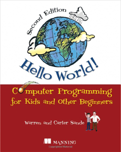 Books like Hello World! can be a great way to introduce your kid to programming.