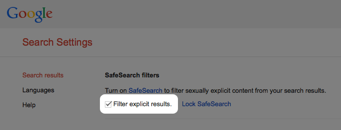 "To enable Google SafeSerach, visit your Search Settings page and select the ""Filter explicit results"" checkbox."