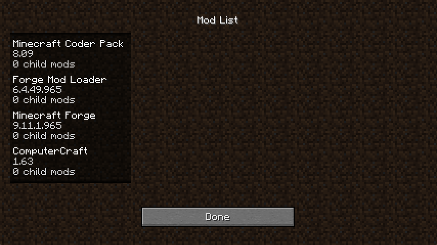 Once ComputerCraft is installed, you should see it appear in the list of mods in Minecraft.